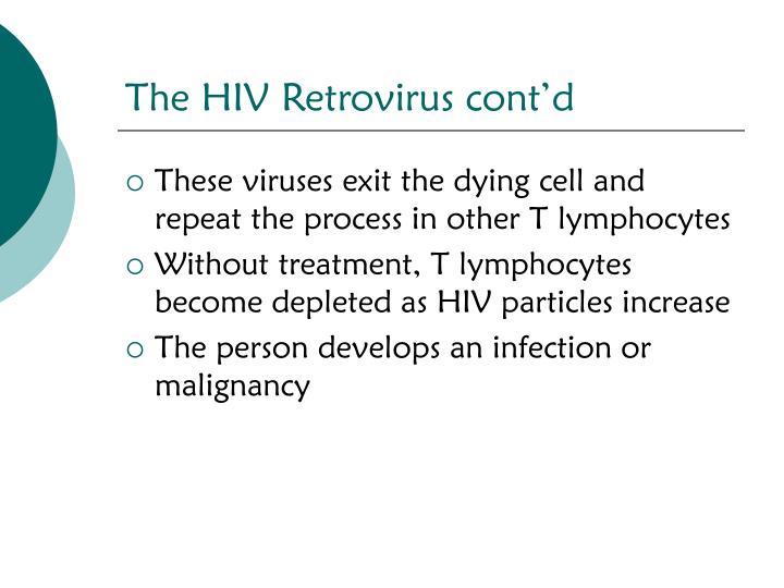 The HIV Retrovirus cont'd