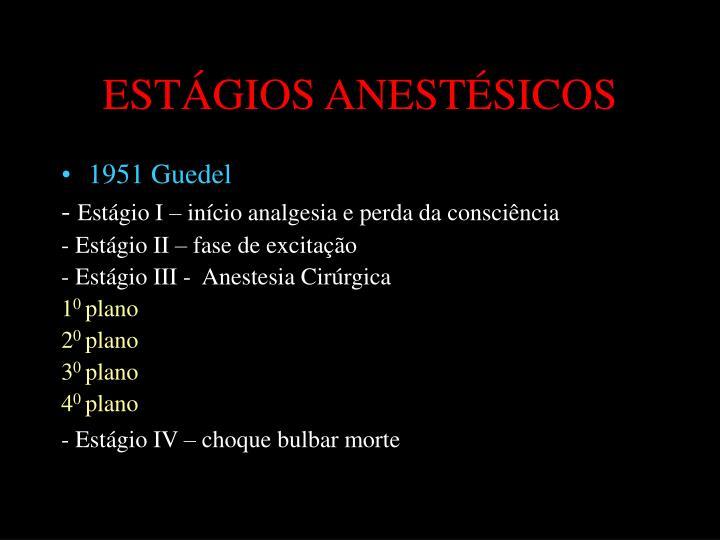 ESTÁGIOS ANESTÉSICOS