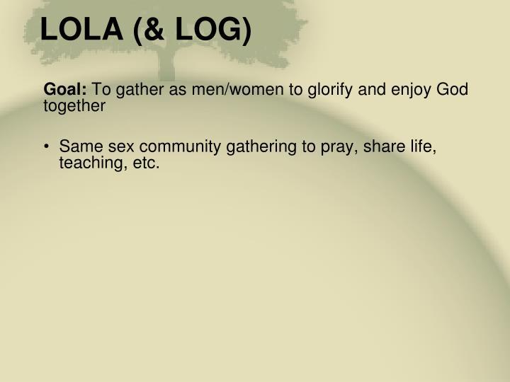 LOLA (& LOG)