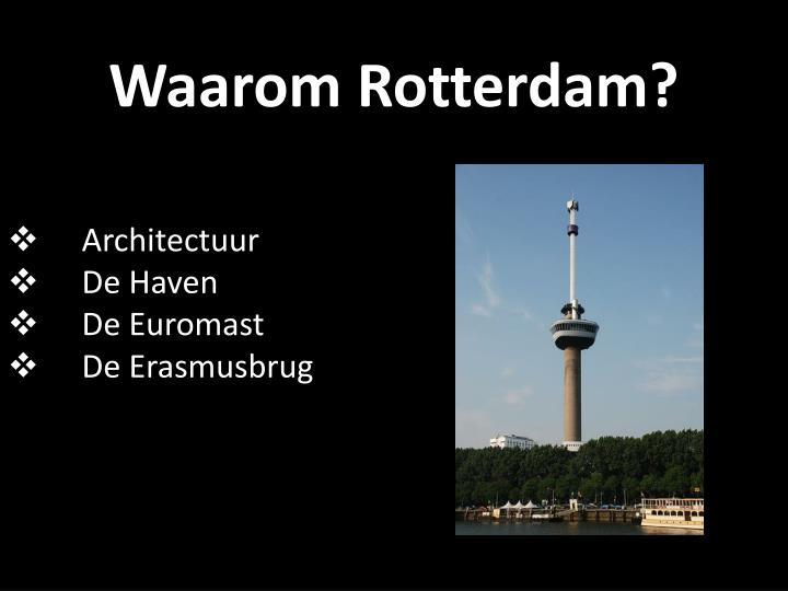Waarom Rotterdam?