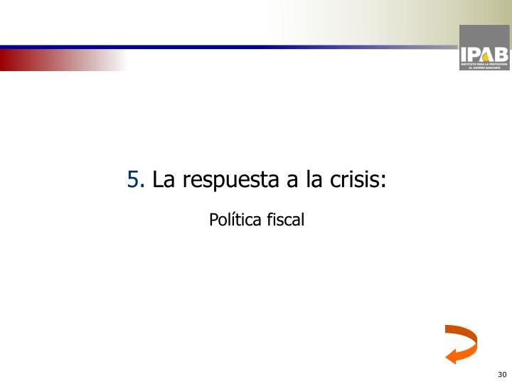 La respuesta a la crisis: