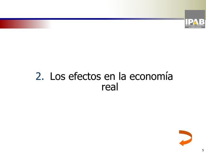 Los efectos en la economía real