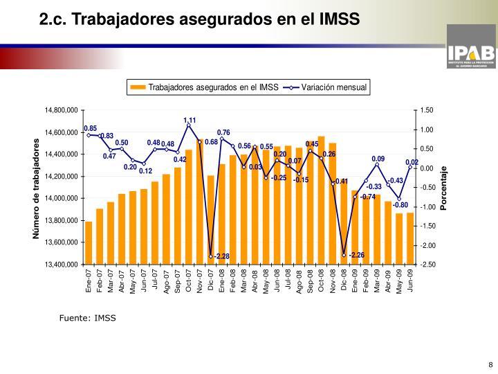 2.c. Trabajadores asegurados en el IMSS