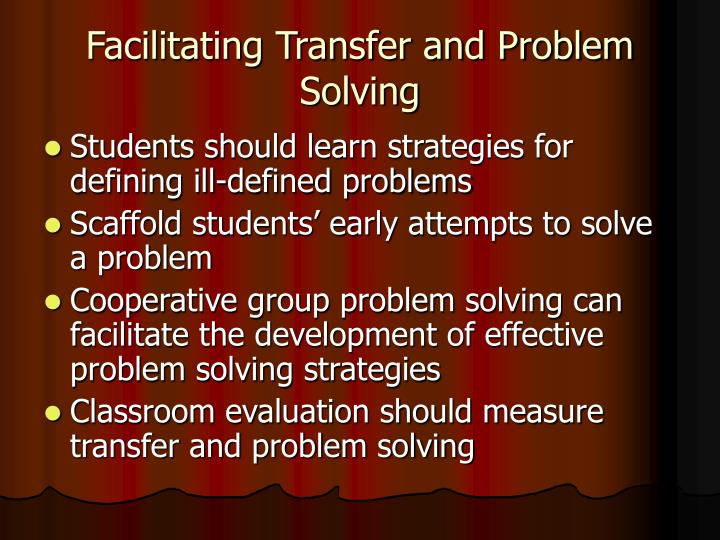 Facilitating Transfer and Problem Solving