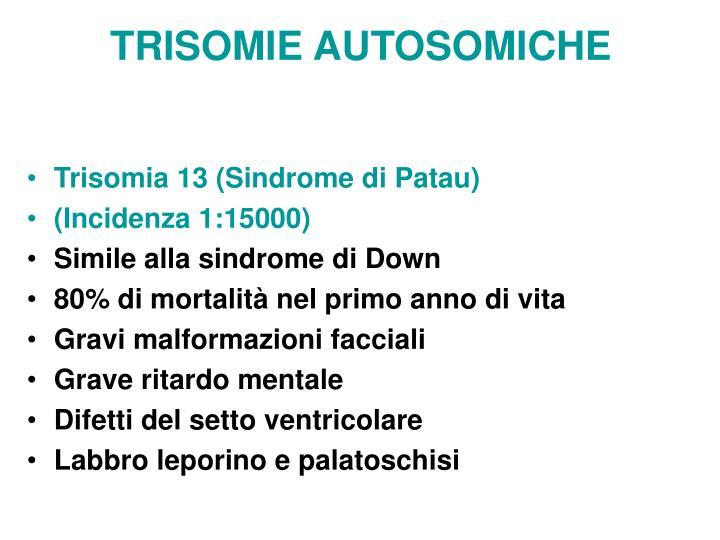 TRISOMIE AUTOSOMICHE