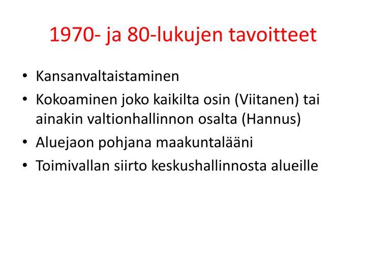 1970- ja 80-lukujen tavoitteet