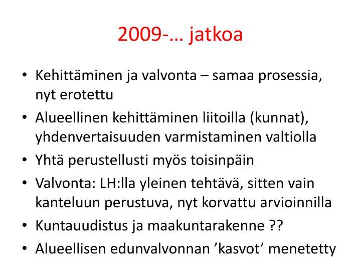 2009-… jatkoa