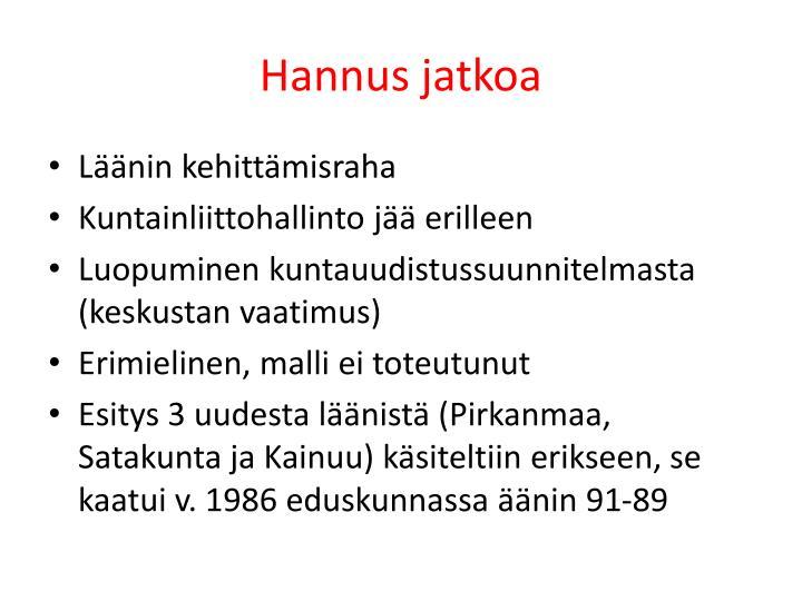 Hannus jatkoa