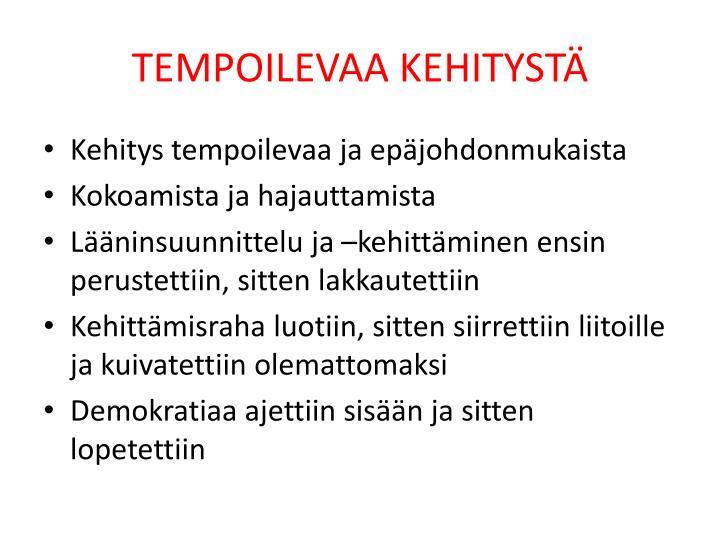 TEMPOILEVAA KEHITYSTÄ