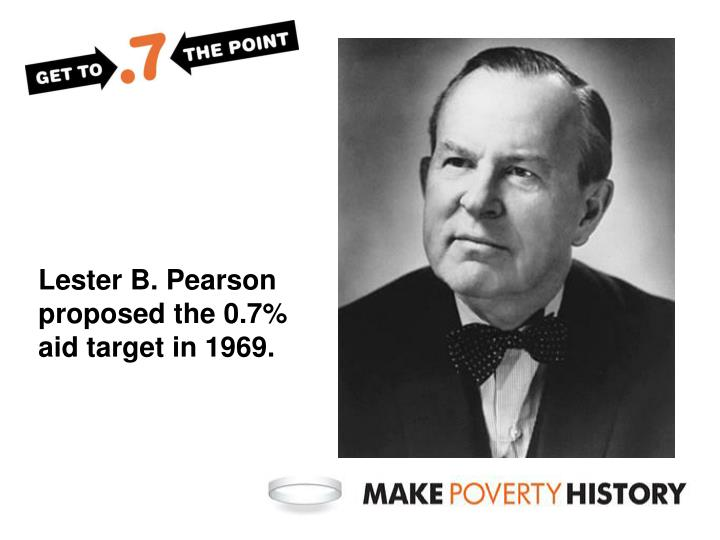Lester B. Pearson proposed the 0.7% aid target in 1969.