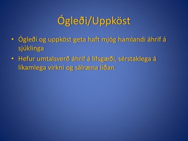 Ógleði/Uppköst