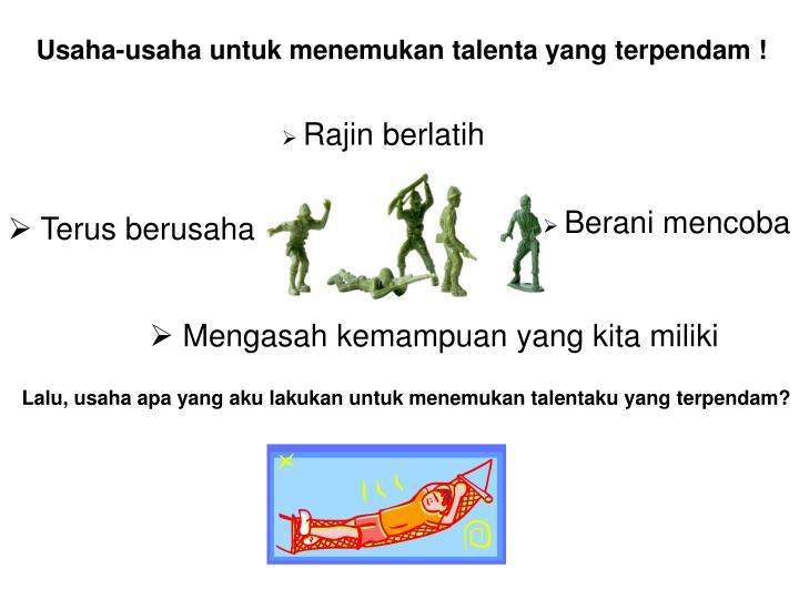 Usaha-usaha untuk menemukan talenta yang terpendam !