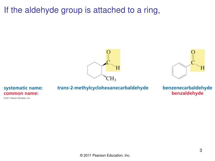 If the aldehyde group is attached to a ring,