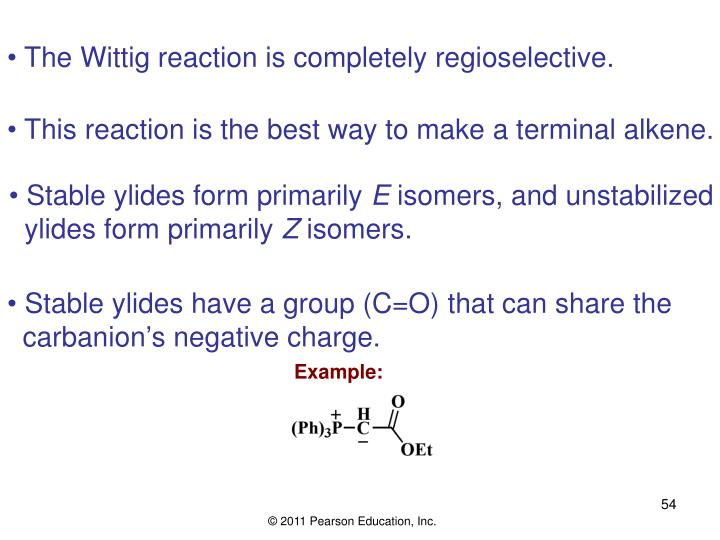 The Wittig reaction is completely regioselective.