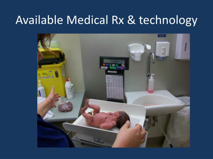 Available Medical Rx & technology