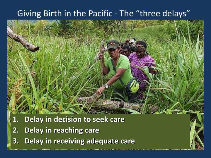 "Giving Birth in the Pacific - The ""three delays"""