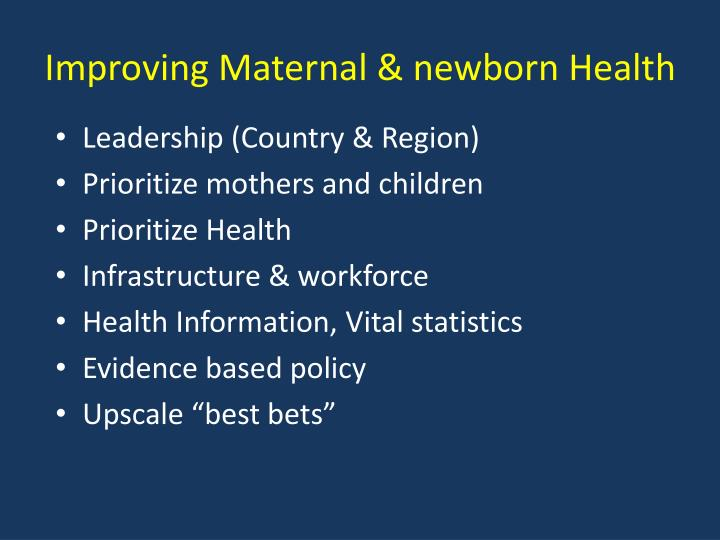 Improving Maternal & newborn Health