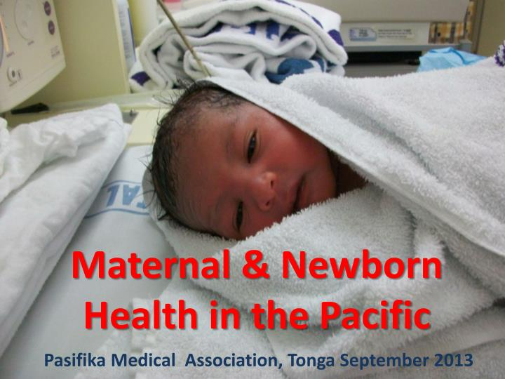 Maternal newborn health in the pacific