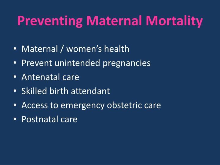 Preventing Maternal Mortality