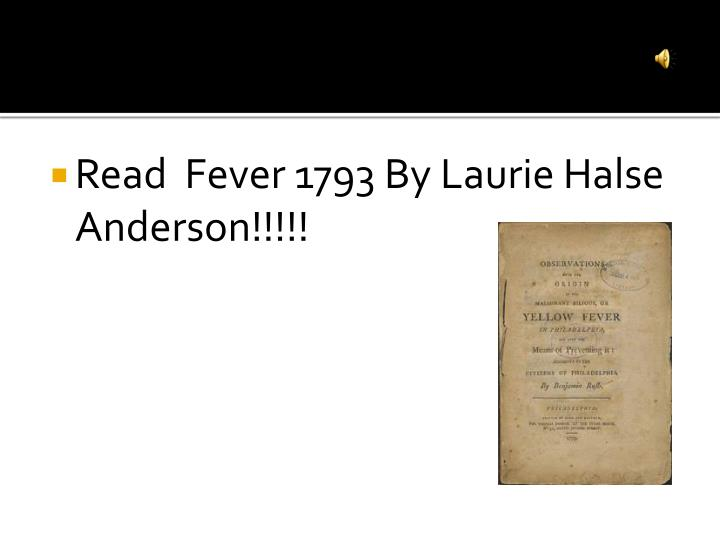 Read  Fever 1793 By Laurie Halse Anderson!!!!!