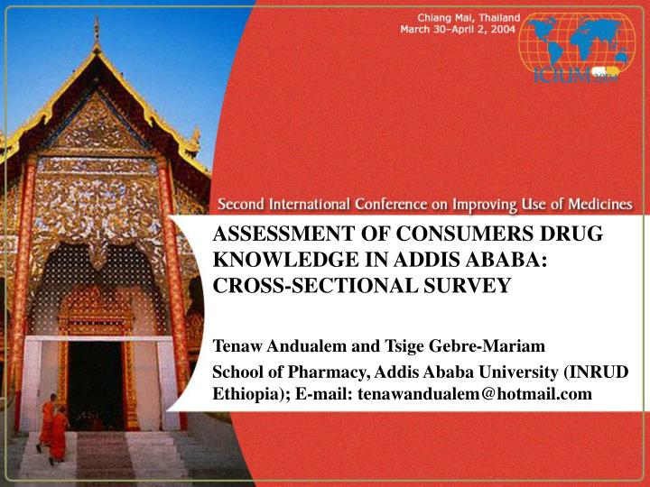 ASSESSMENT OF CONSUMERS DRUG KNOWLEDGE IN ADDIS ABABA: