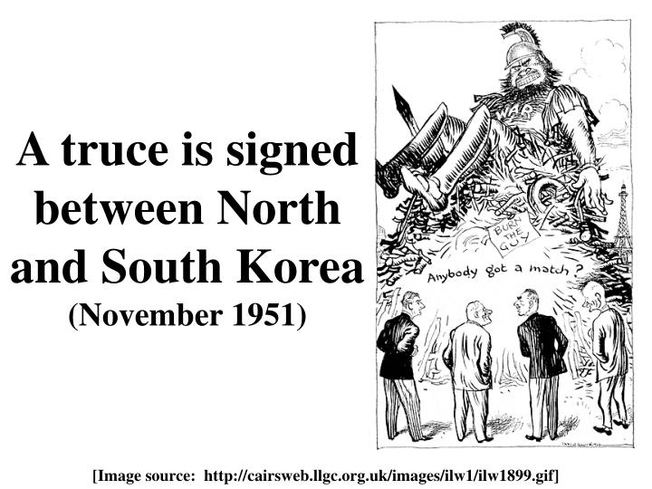 A truce is signed between North and South Korea