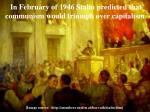 in february of 1946 stalin predicted that communism would triumph over capitalism