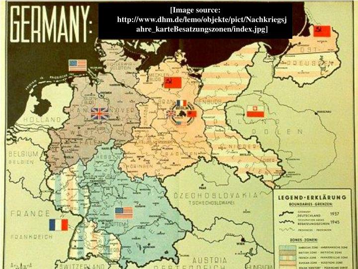 [Image source:  http://www.dhm.de/lemo/objekte/pict/Nachkriegsjahre_karteBesatzungszonen/index.jpg]