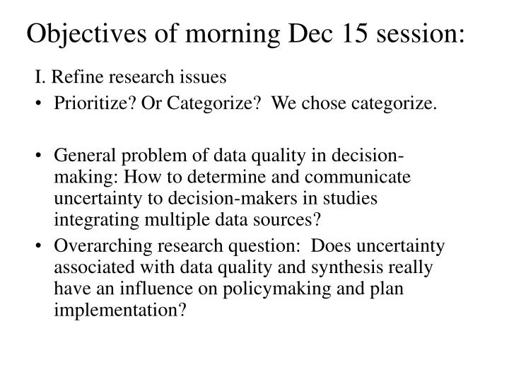 Objectives of morning Dec 15 session: