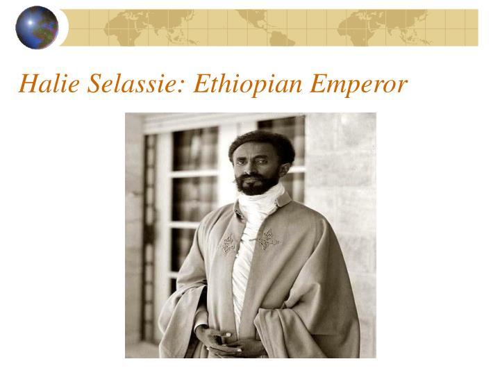 Halie Selassie: Ethiopian Emperor