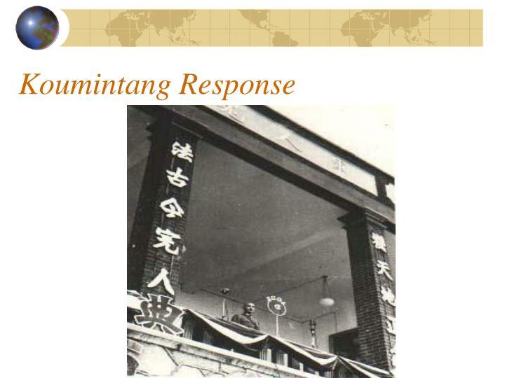 Koumintang Response