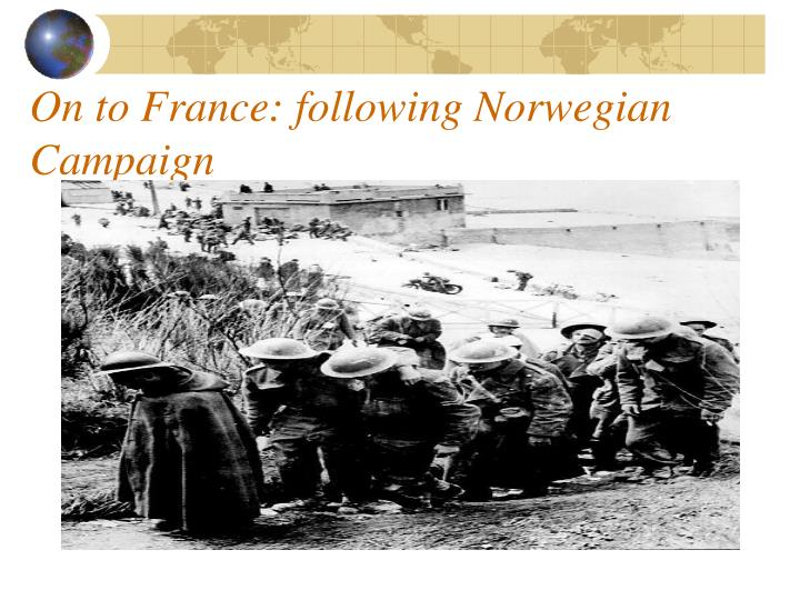 On to France: following Norwegian Campaign