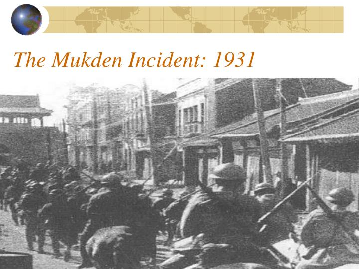 The Mukden Incident: 1931