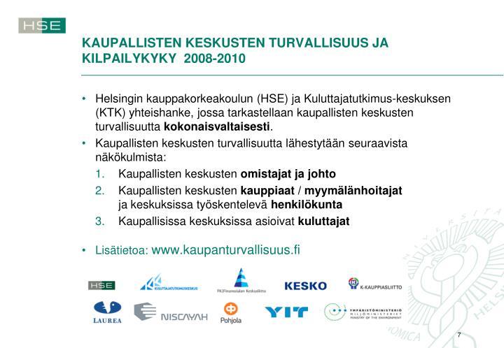 KAUPALLISTEN KESKUSTEN TURVALLISUUS JA KILPAILYKYKY  2008-2010