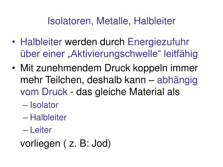 Isolatoren, Metalle, Halbleiter