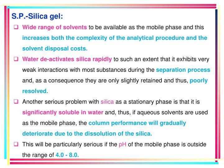 S.P.-Silica gel: