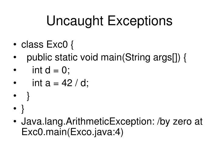 Uncaught Exceptions