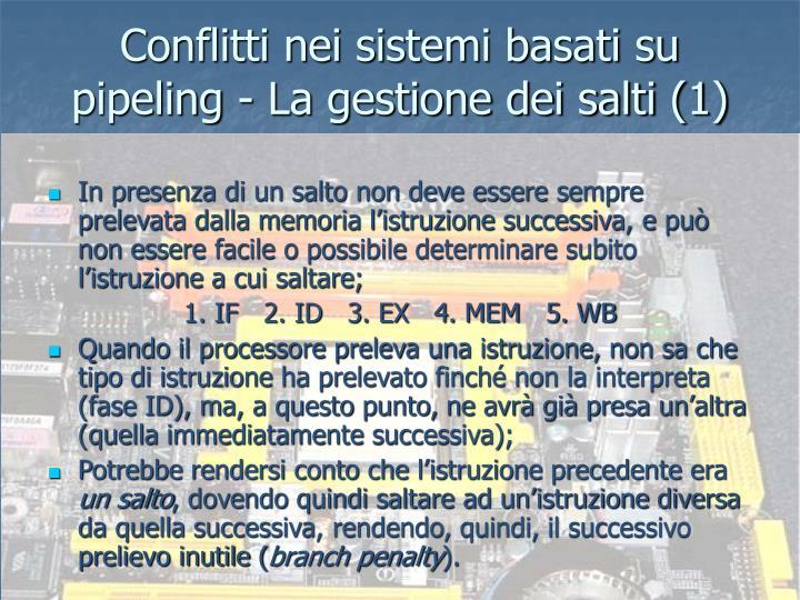 Conflitti nei sistemi basati su pipeling - La gestione dei salti (1)