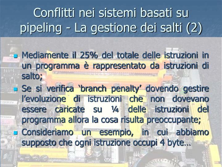 Conflitti nei sistemi basati su pipeling - La gestione dei salti (2)