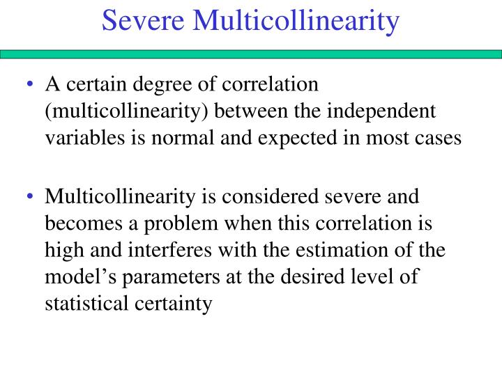 Severe Multicollinearity