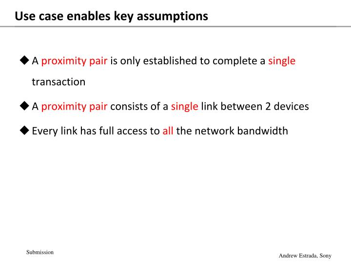Use case enables key assumptions