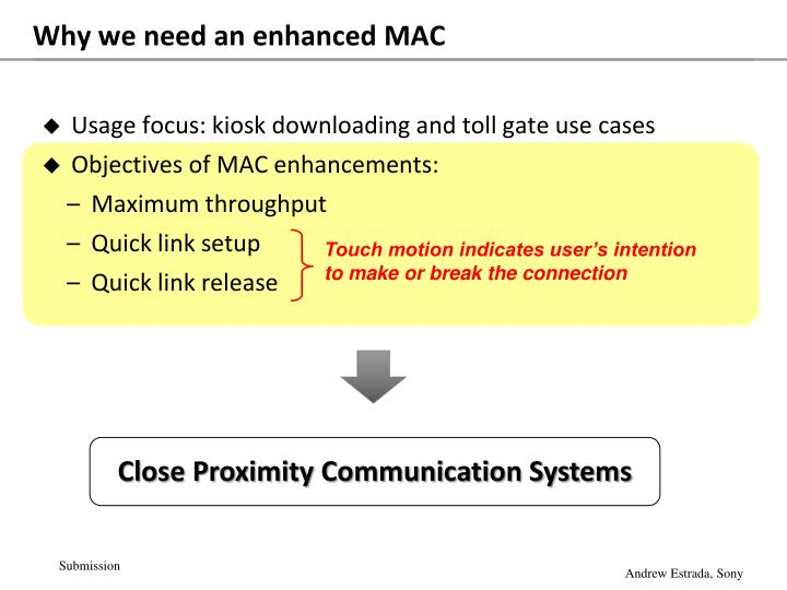 Why we need an enhanced mac