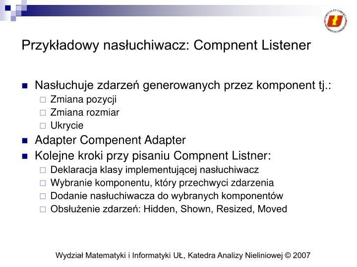 Przykładowy nasłuchiwacz: Compnent Listener