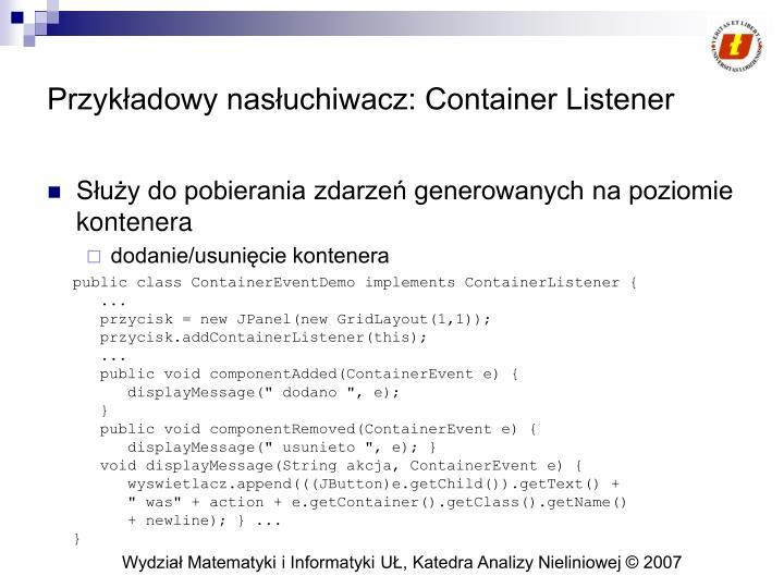 Przykładowy nasłuchiwacz: Container Listener
