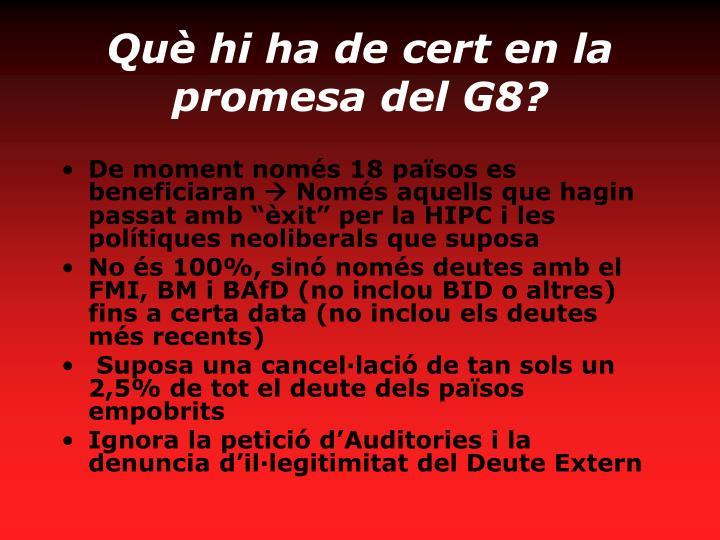 Què hi ha de cert en la promesa del G8?
