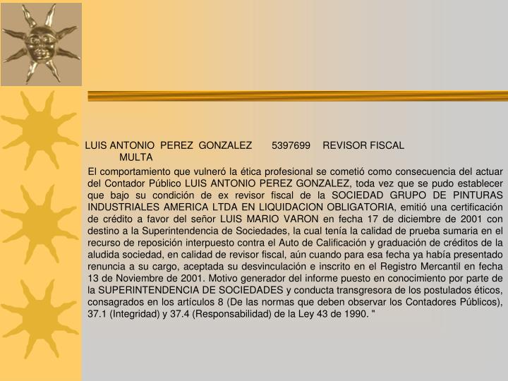 LUIS ANTONIO  PEREZ  GONZALEZ5397699REVISOR FISCAL MULTA