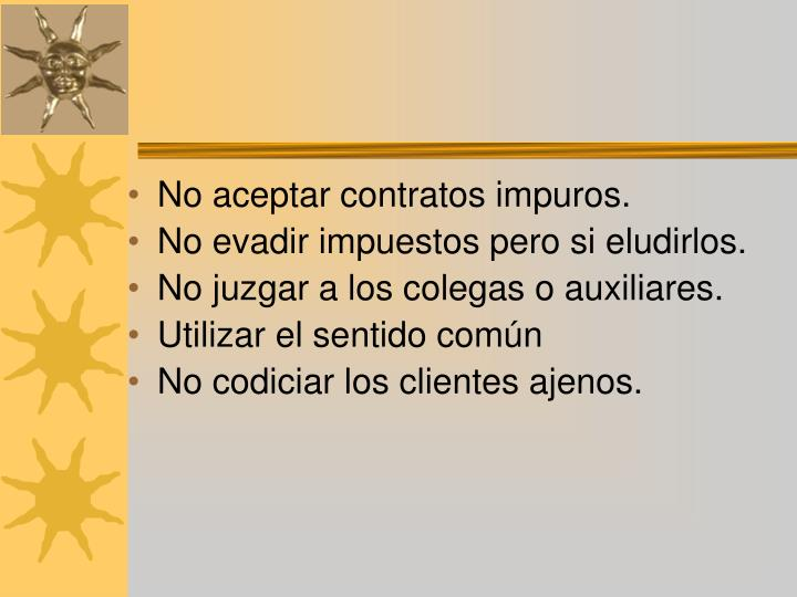 No aceptar contratos impuros.