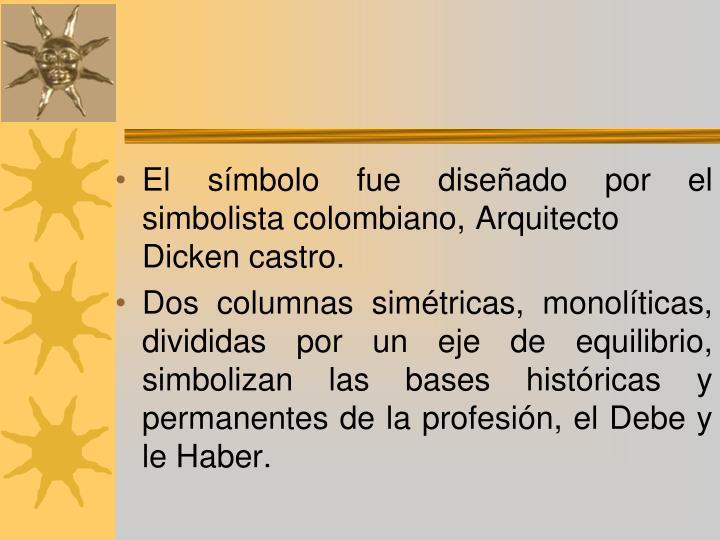 El símbolo fue diseñado por el simbolista colombiano, Arquitecto Dicken castro.