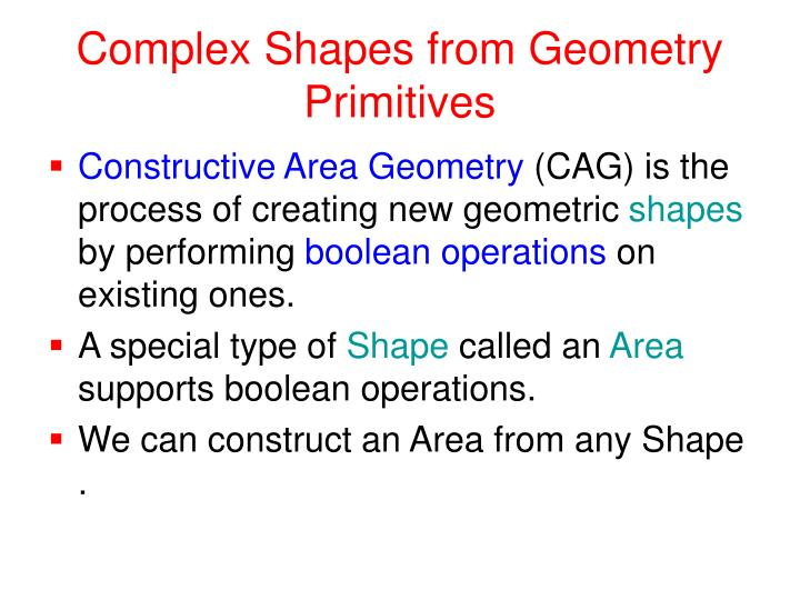 Complex Shapes from Geometry Primitives
