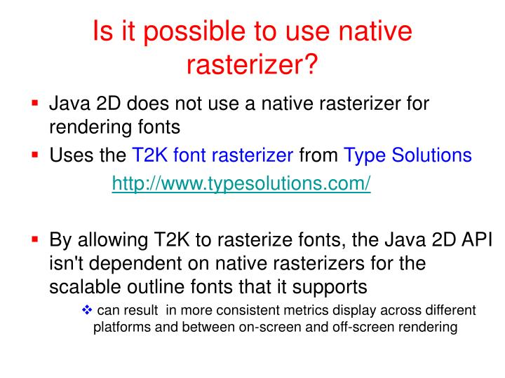 Is it possible to use native rasterizer